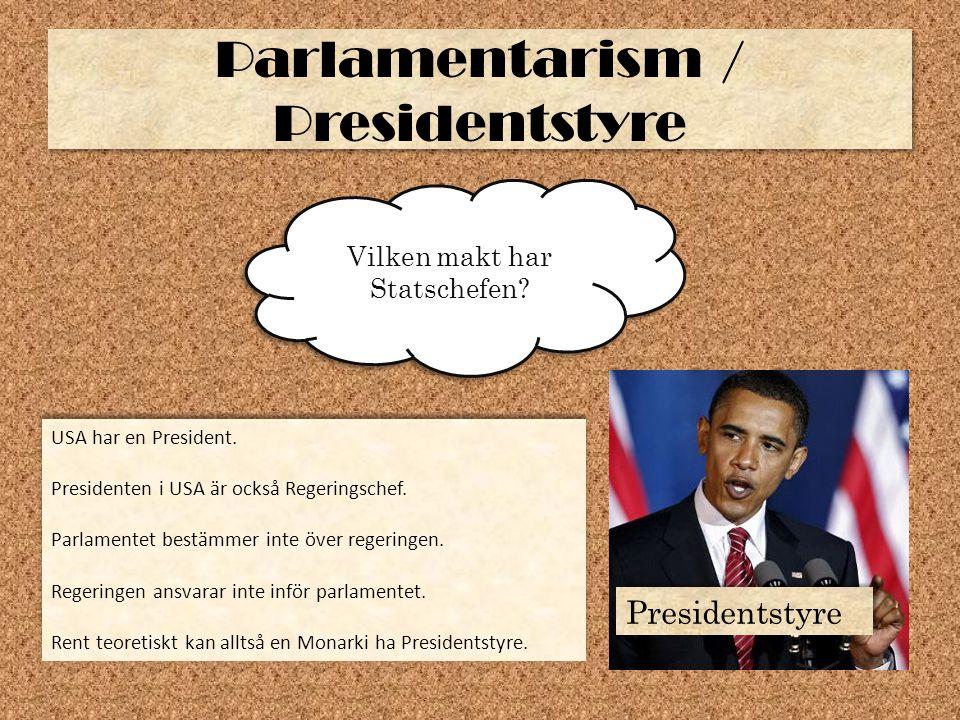 Parlamentarism / Presidentstyre