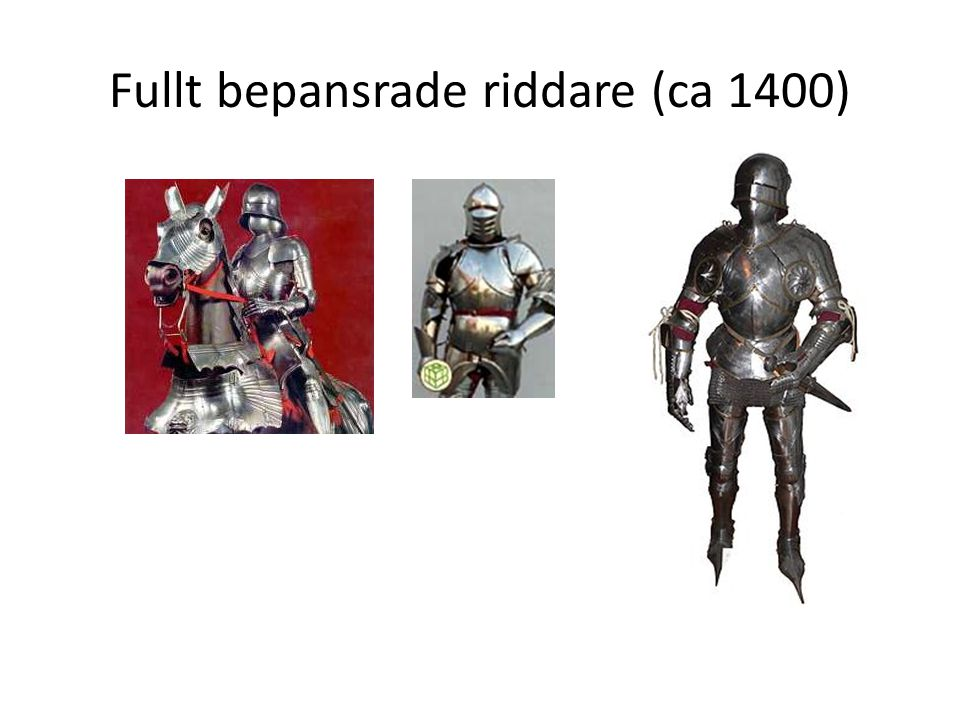 Fullt bepansrade riddare (ca 1400)