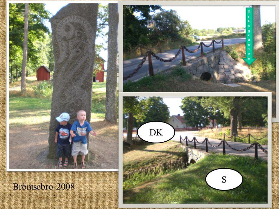 Riksgränsen DK S Brömsebro 2008