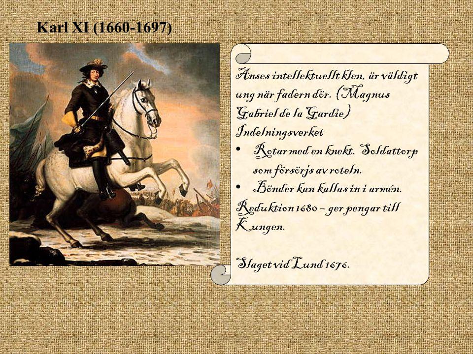 Karl XI (1660-1697) Anses intellektuellt klen, är väldigt ung när fadern dör. (Magnus Gabriel de la Gardie)