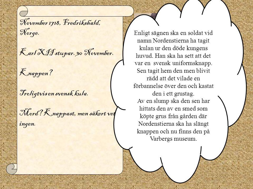 November 1718, Fredrikshald, Norge.