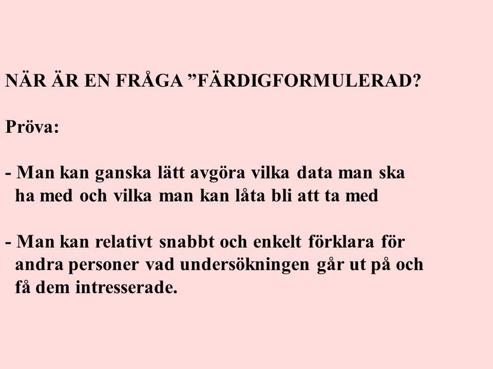 NÄR ÄR EN FRÅGA FÄRDIGFORMULERAD