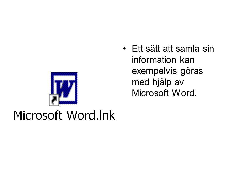 Ett sätt att samla sin information kan exempelvis göras med hjälp av Microsoft Word.