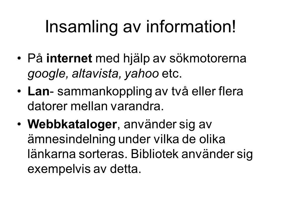 Insamling av information!