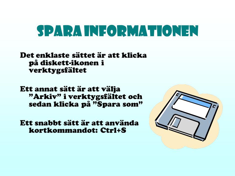 Spara informationen Det enklaste sättet är att klicka på diskett-ikonen i verktygsfältet.