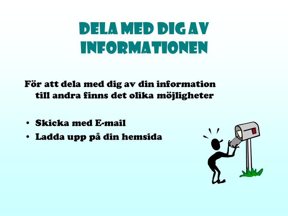 Dela med dig av informationen