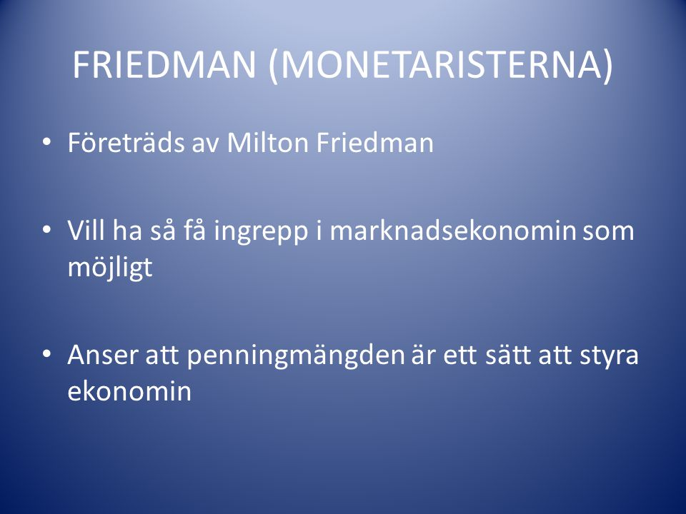 FRIEDMAN (MONETARISTERNA)