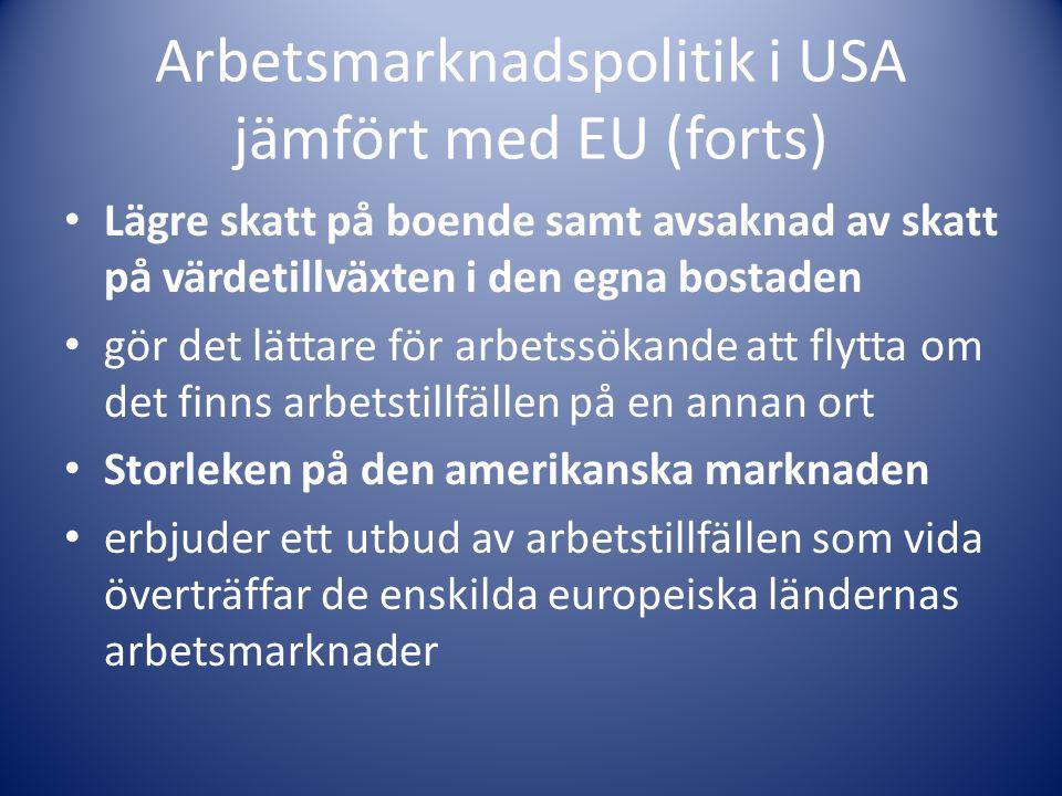 Arbetsmarknadspolitik i USA jämfört med EU (forts)