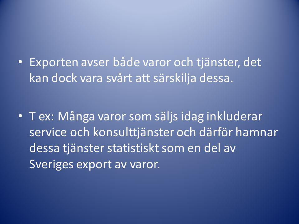 Exporten avser både varor och tjänster, det kan dock vara svårt att särskilja dessa.