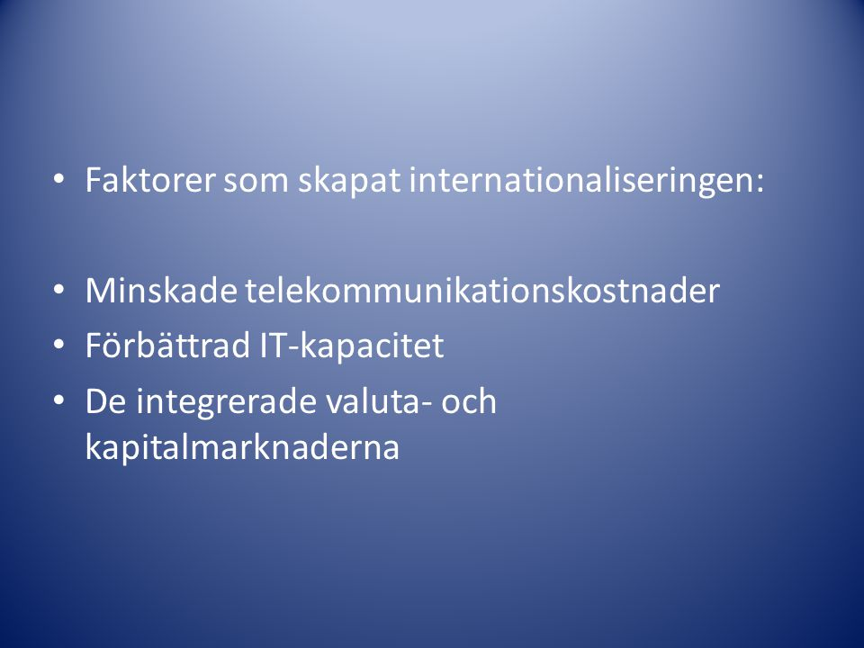 Faktorer som skapat internationaliseringen: