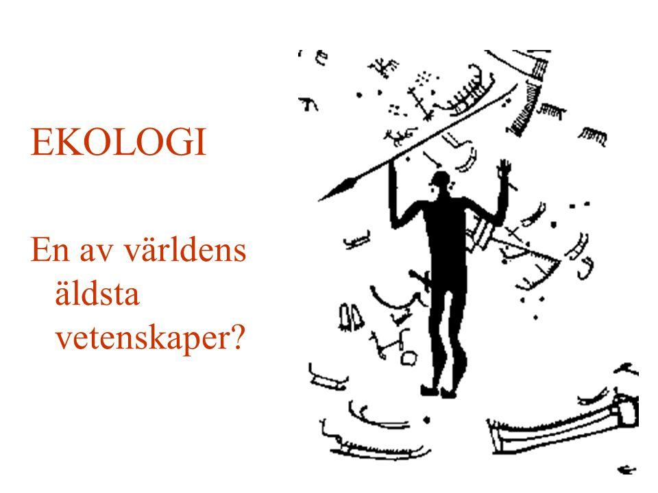EKOLOGI En av världens äldsta vetenskaper