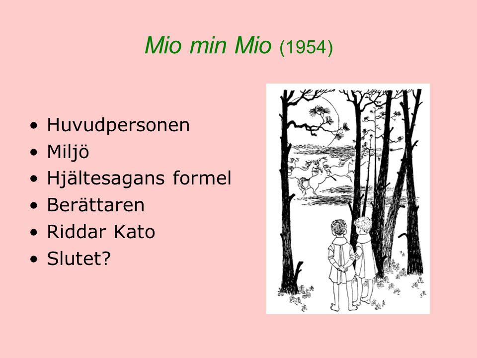 Mio min Mio (1954) Huvudpersonen Miljö Hjältesagans formel Berättaren
