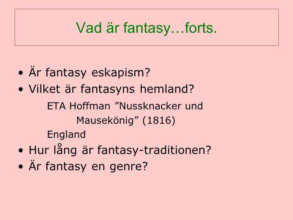 Vad är fantasy…forts. Är fantasy eskapism