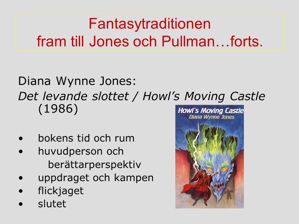 Fantasytraditionen fram till Jones och Pullman…forts.