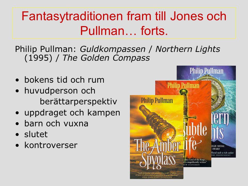 Fantasytraditionen fram till Jones och Pullman… forts.