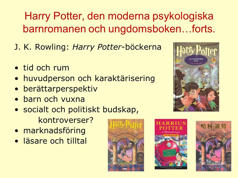 Harry Potter, den moderna psykologiska barnromanen och ungdomsboken…forts.