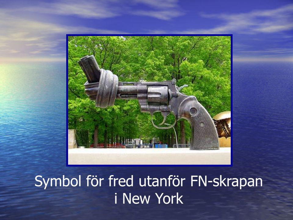 Symbol för fred utanför FN-skrapan i New York