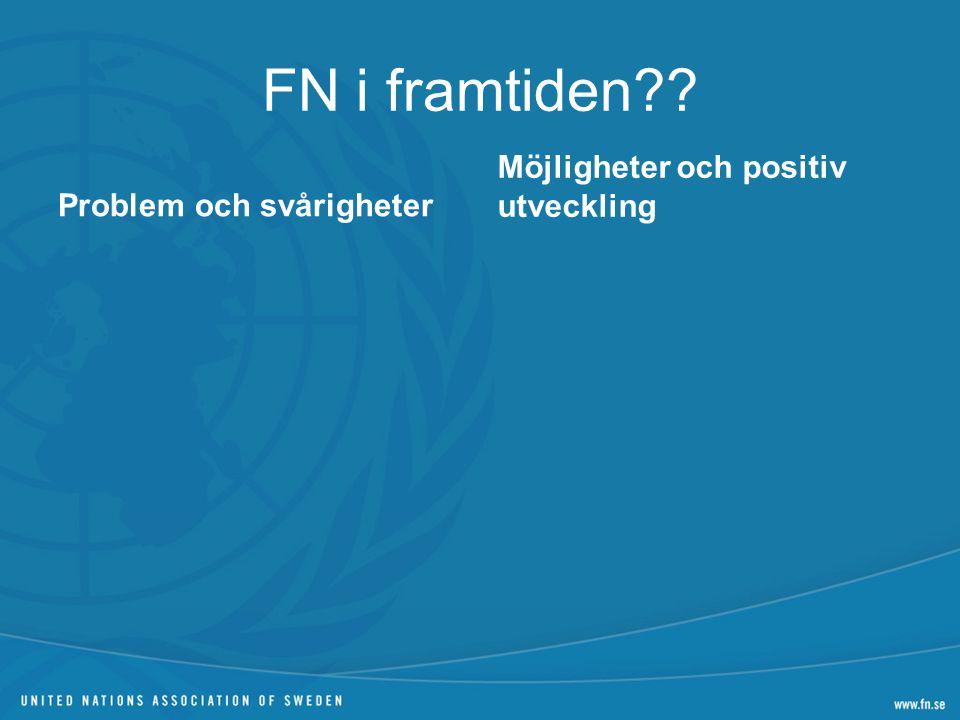FN i framtiden Möjligheter och positiv utveckling