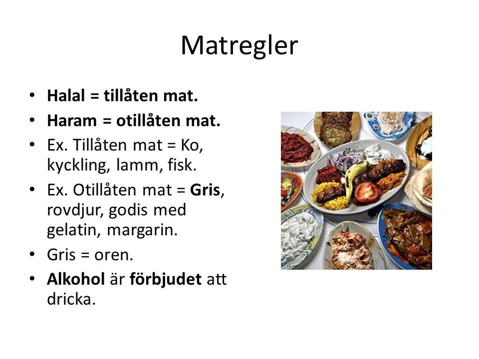 Matregler Halal = tillåten mat. Haram = otillåten mat.