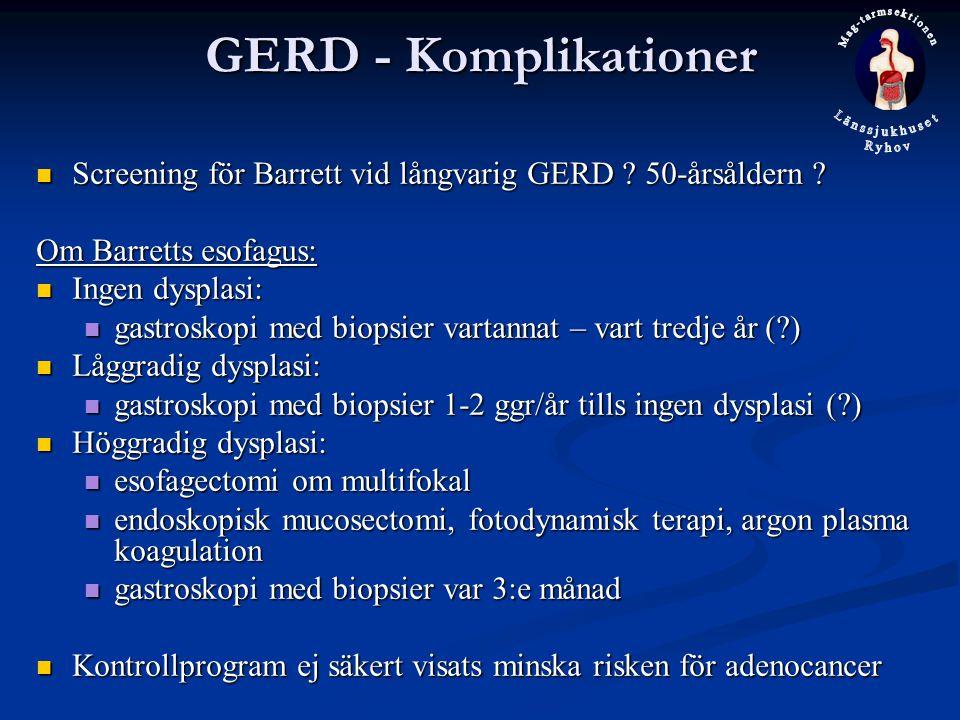 GERD - Komplikationer Screening för Barrett vid långvarig GERD 50-årsåldern Om Barretts esofagus:
