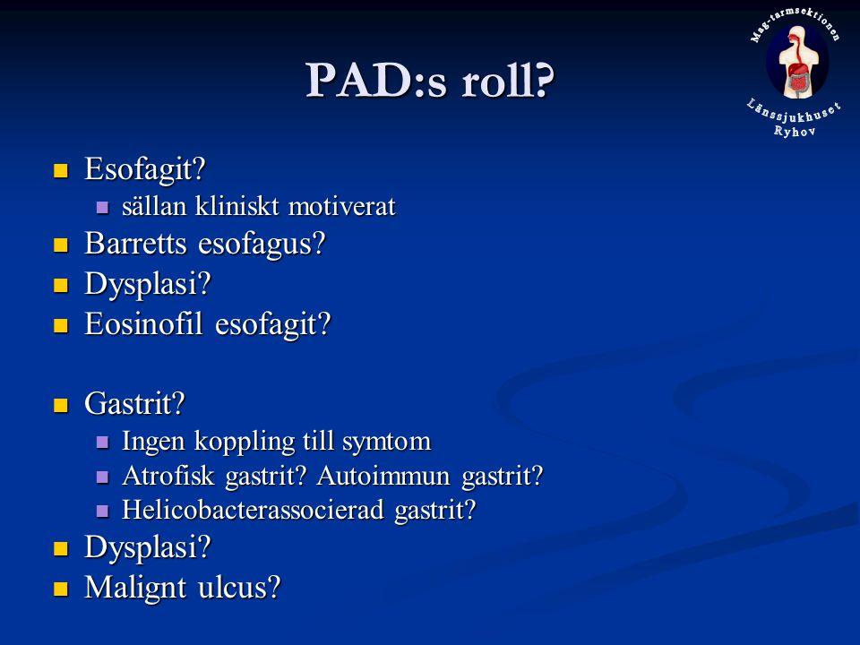 PAD:s roll Esofagit Barretts esofagus Dysplasi Eosinofil esofagit