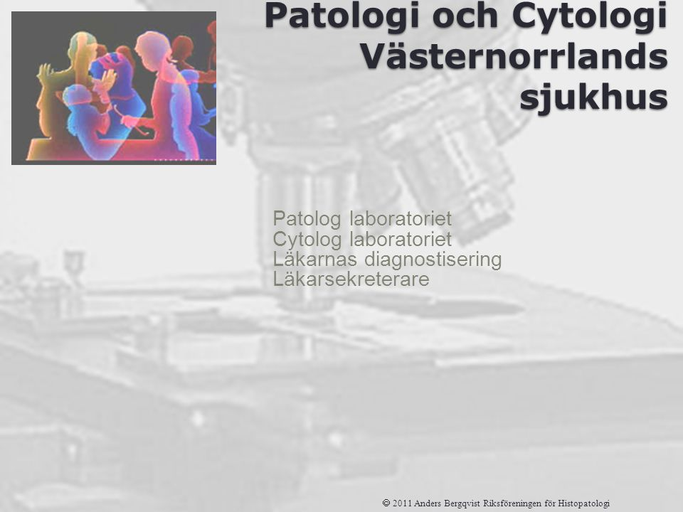 Avdelningen för Patologi och Cytologi Västernorrlands sjukhus