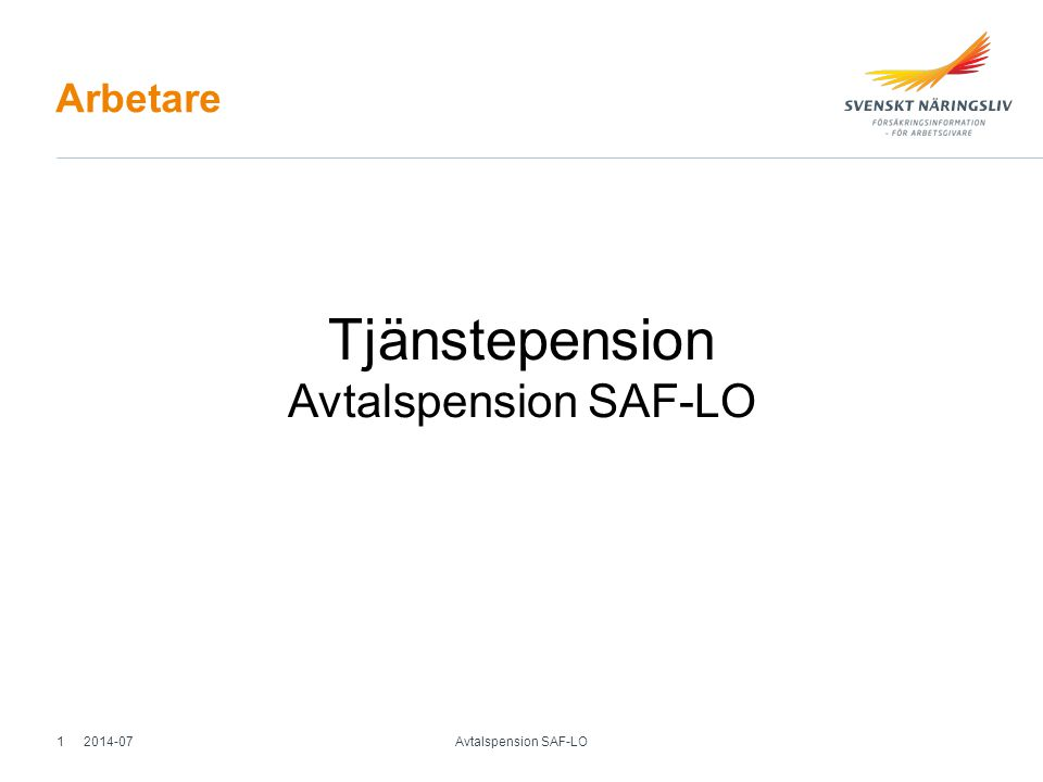 Tjänstepension Avtalspension SAF-LO Arbetare 2014-07