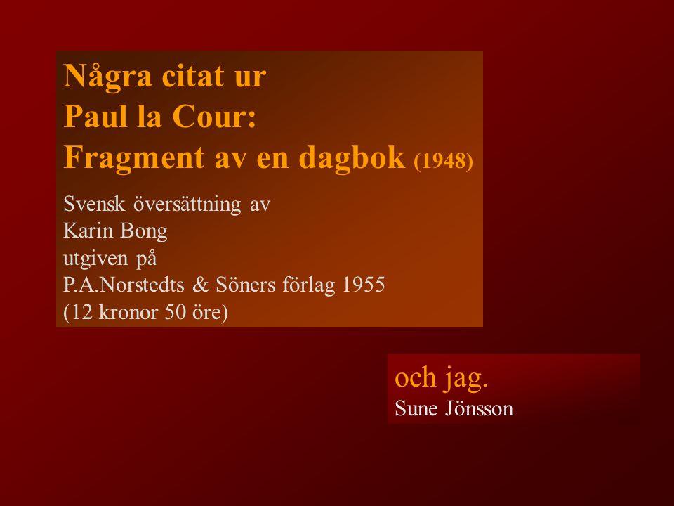 Några citat ur Paul la Cour: Fragment av en dagbok (1948)