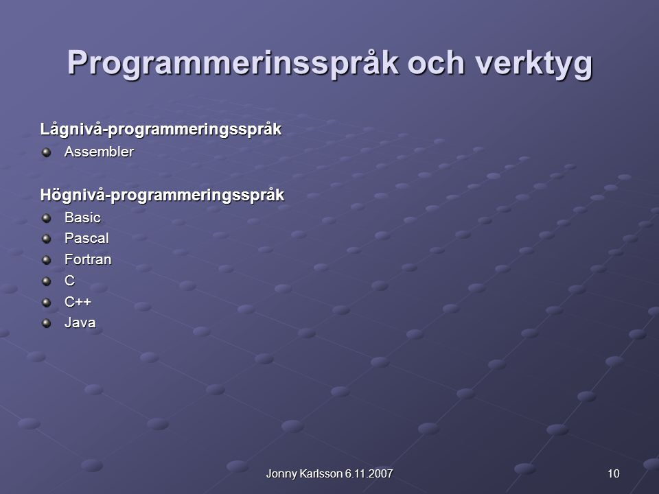 Programmerinsspråk och verktyg