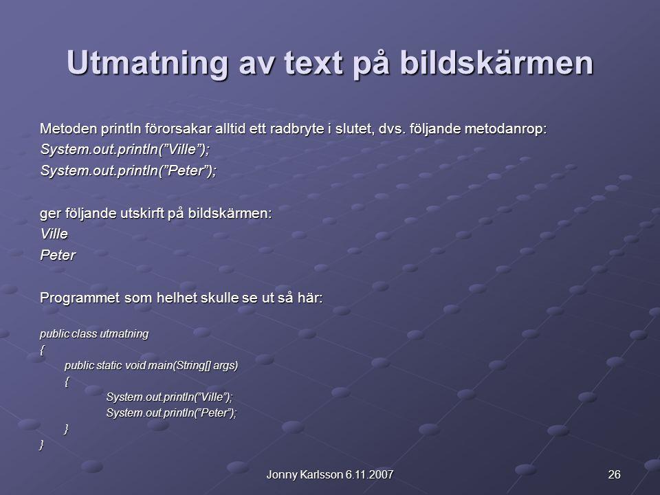 Utmatning av text på bildskärmen