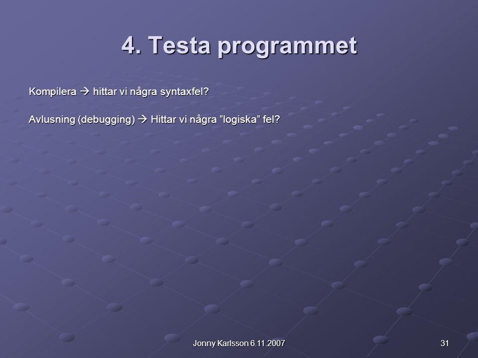 4. Testa programmet Kompilera  hittar vi några syntaxfel