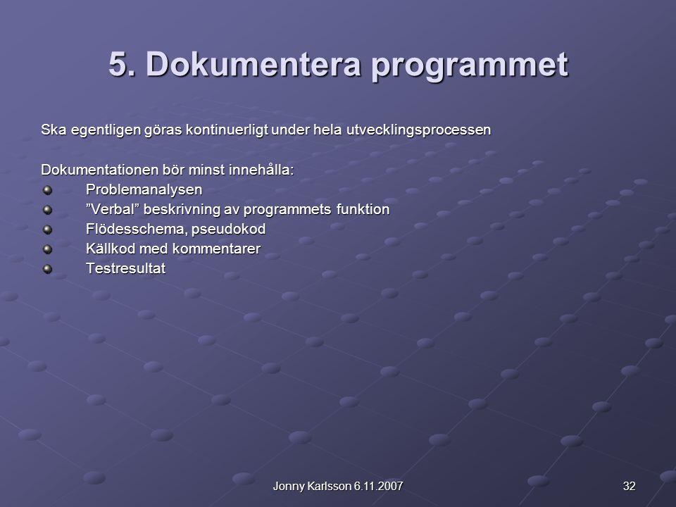 5. Dokumentera programmet