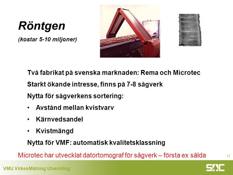 Röntgen Två fabrikat på svenska marknaden: Rema och Microtec