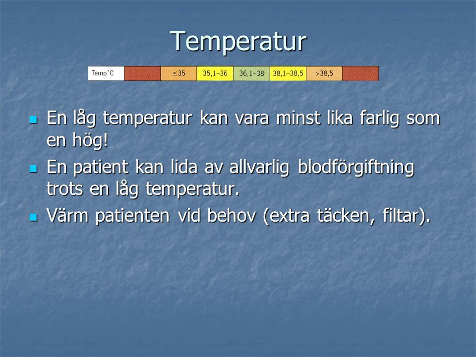 Temperatur En låg temperatur kan vara minst lika farlig som en hög!