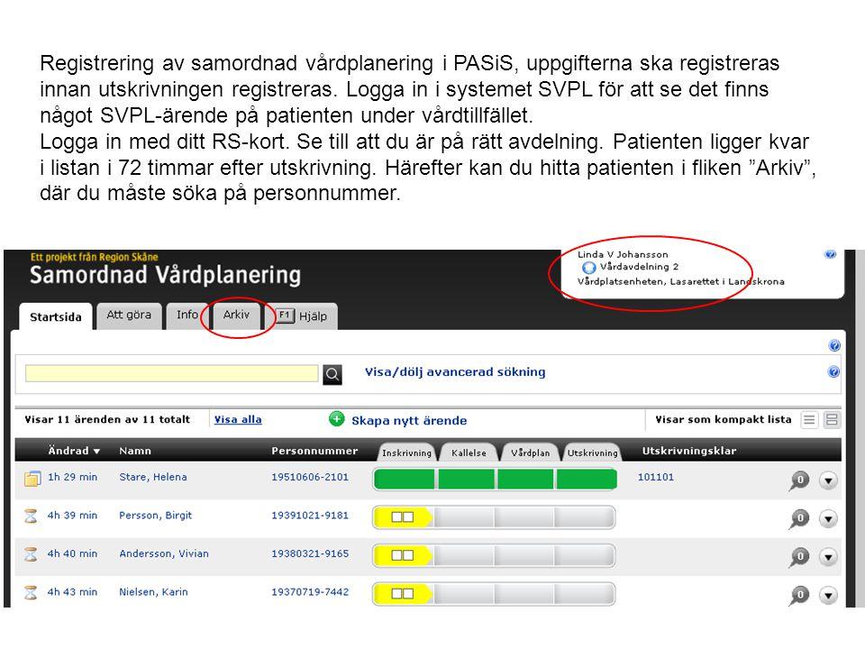 Registrering av samordnad vårdplanering i PASiS, uppgifterna ska registreras innan utskrivningen registreras.