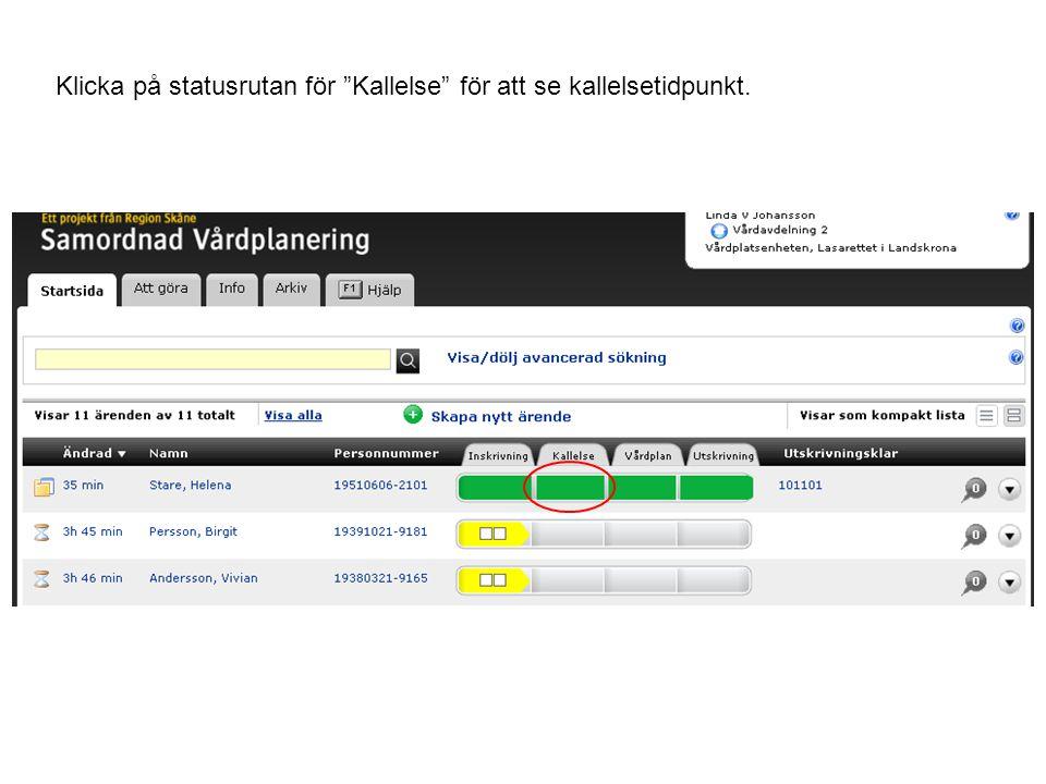 Klicka på statusrutan för Kallelse för att se kallelsetidpunkt.