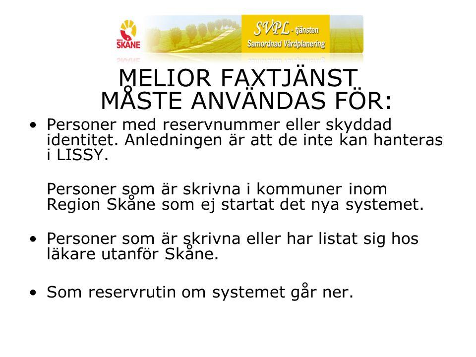 MELIOR FAXTJÄNST MÅSTE ANVÄNDAS FÖR: