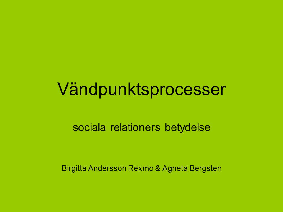 Vändpunktsprocesser sociala relationers betydelse