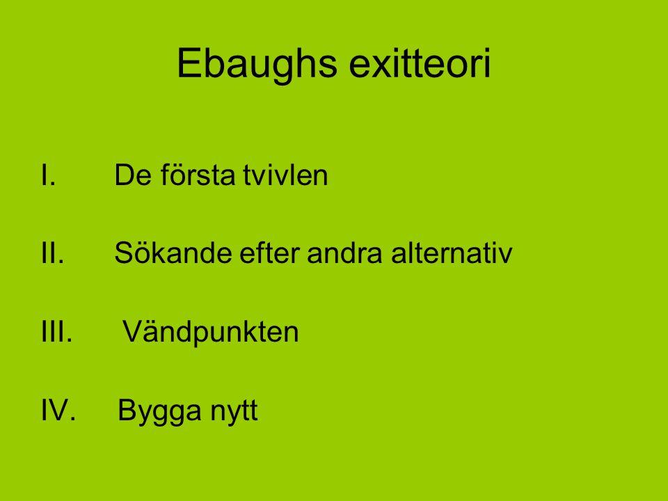 Ebaughs exitteori I. De första tvivlen