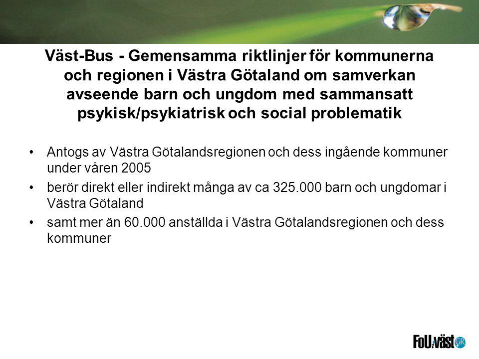 Väst-Bus - Gemensamma riktlinjer för kommunerna och regionen i Västra Götaland om samverkan avseende barn och ungdom med sammansatt psykisk/psykiatrisk och social problematik