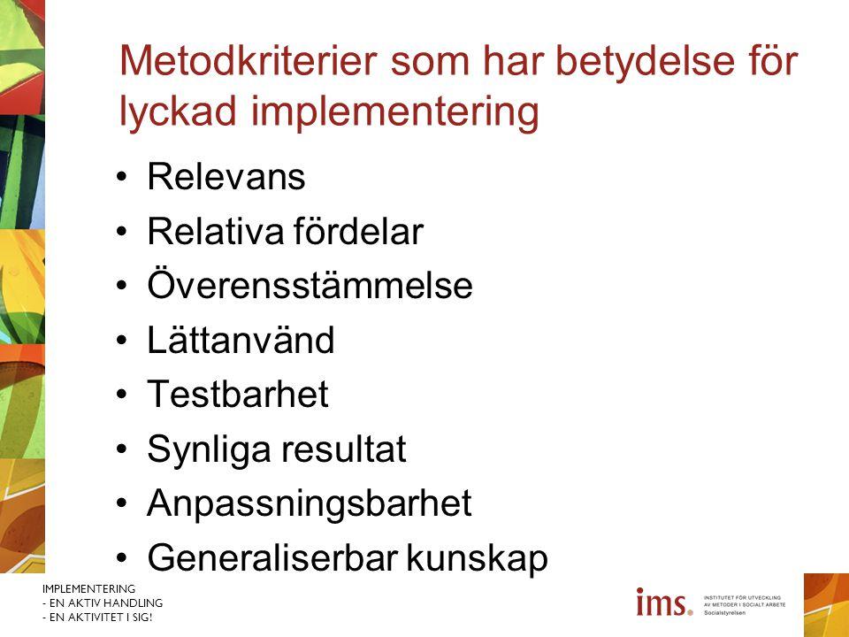 Metodkriterier som har betydelse för lyckad implementering