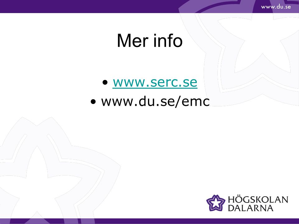 Mer info www.serc.se www.du.se/emc