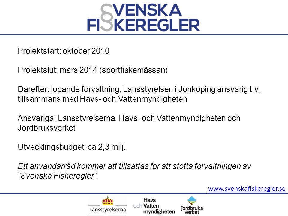Projektstart: oktober 2010 Projektslut: mars 2014 (sportfiskemässan)