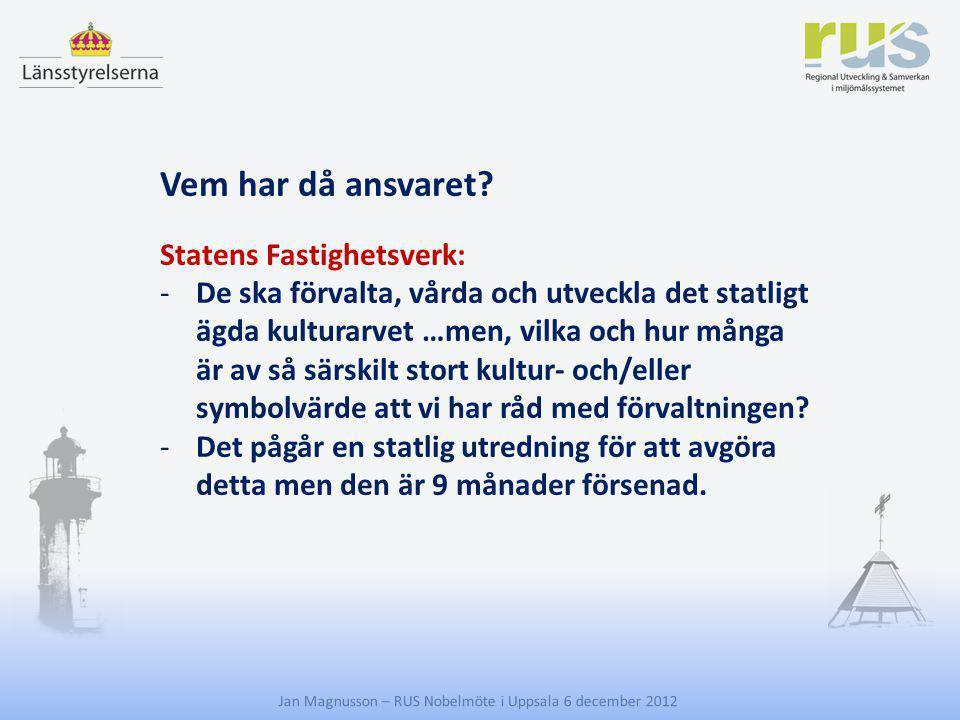 Vem har då ansvaret Statens Fastighetsverk: