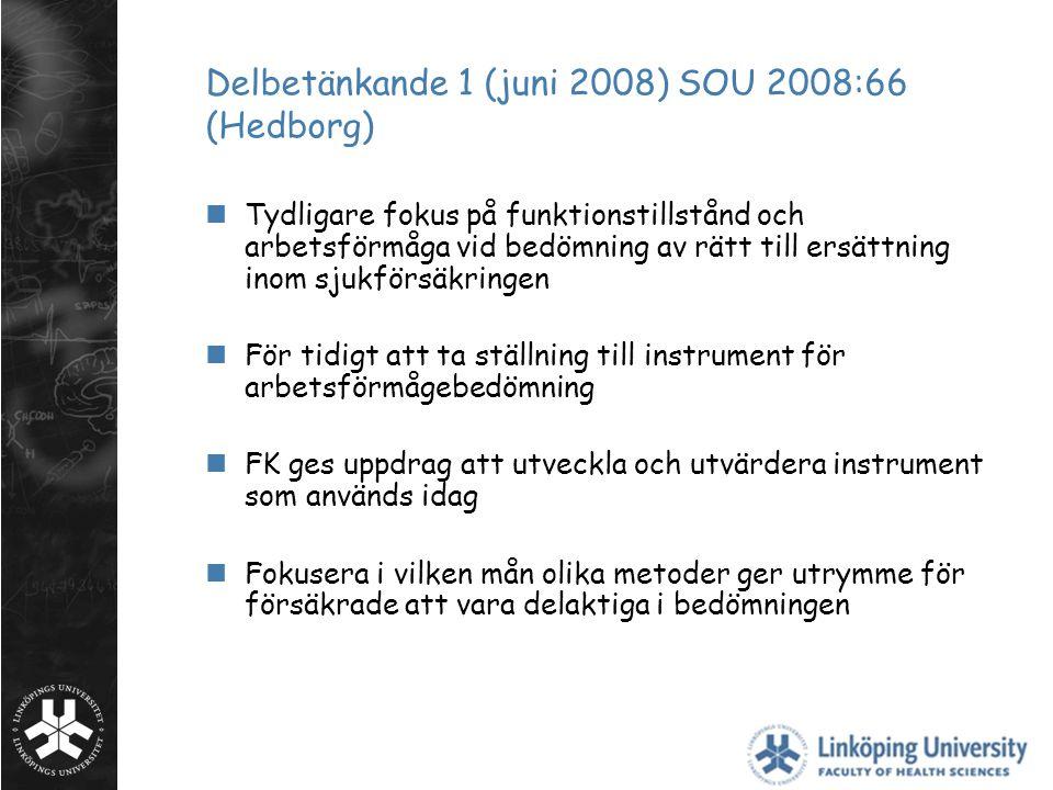 Delbetänkande 1 (juni 2008) SOU 2008:66 (Hedborg)