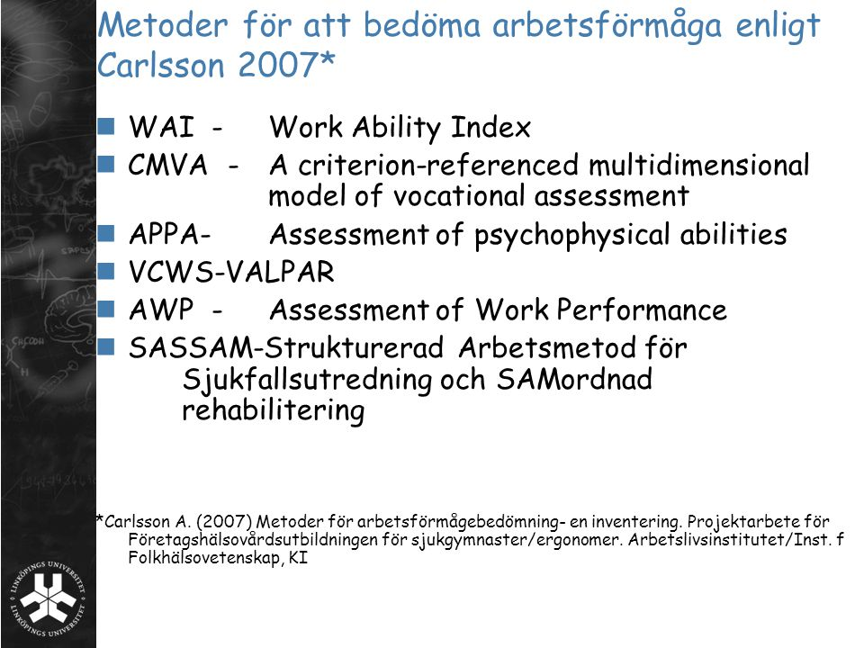 Metoder för att bedöma arbetsförmåga enligt Carlsson 2007*