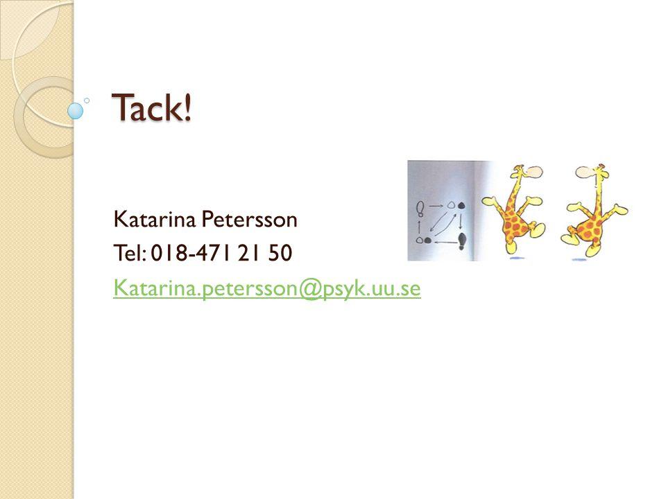 Katarina Petersson Tel: 018-471 21 50 Katarina.petersson@psyk.uu.se