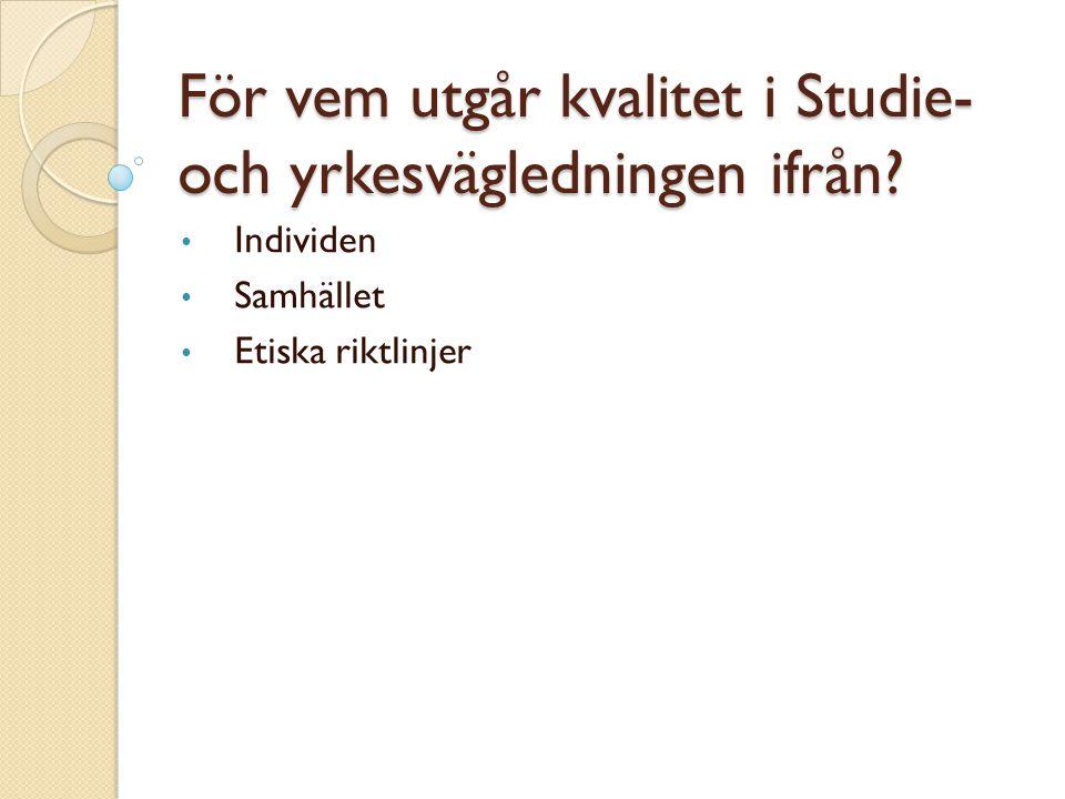 För vem utgår kvalitet i Studie- och yrkesvägledningen ifrån
