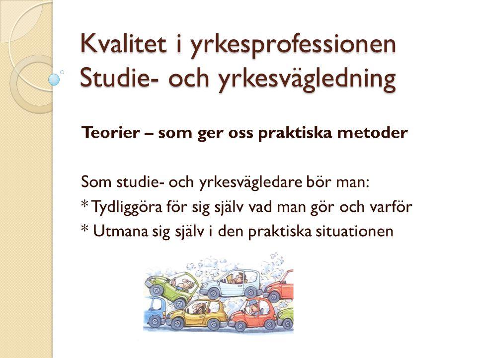 Kvalitet i yrkesprofessionen Studie- och yrkesvägledning
