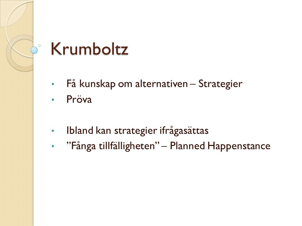 Krumboltz Få kunskap om alternativen – Strategier Pröva